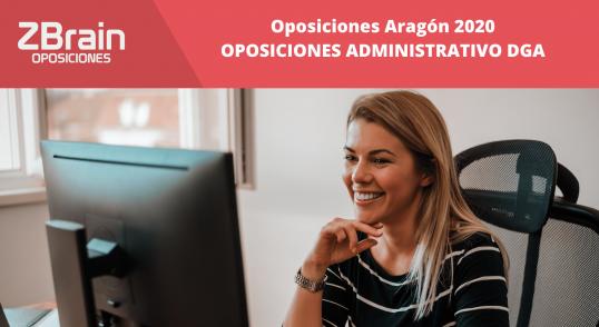 Oposiciones Aragón 2020. Plazas Administrativo en DGA 1